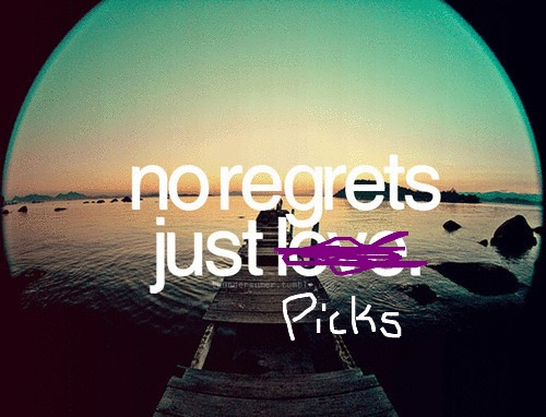 No Regrets / Just Picks